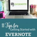 """I've been using Evernote since 2009 and I can't imagine how disorganized my life would be without this program. It's billed as a tool to help you """"Remember Everything."""" If you aren't using Evernote yet, it's easy to get started. Follow the 11 tips that I'm sharing today and you'll be up and running in no time."""