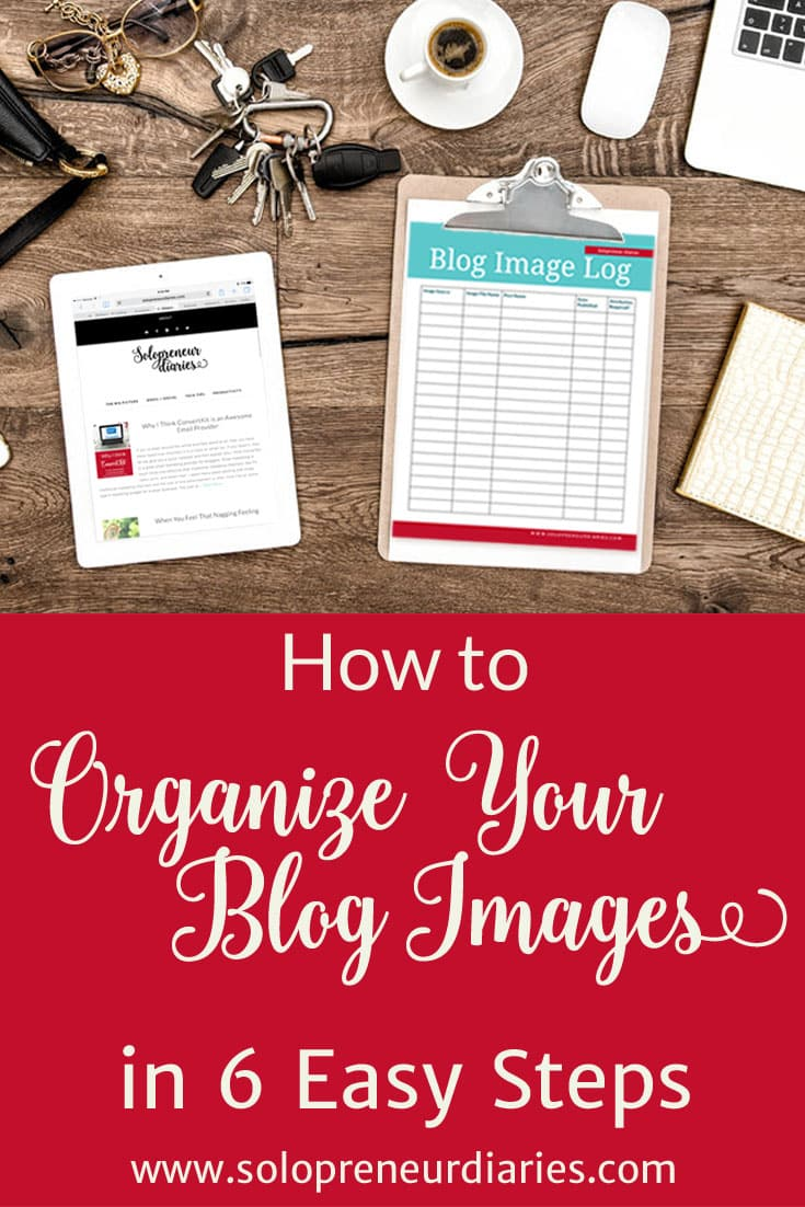 Organization is key when you are a blogger. Click through for 6 simple steps to organize all the photos you use in your blog posts. Plus get a free printable image log!
