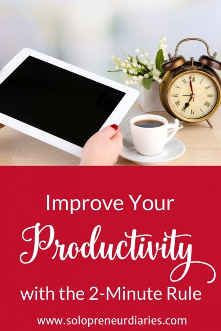 Improve Your Productivity with the 2-Minute Rule