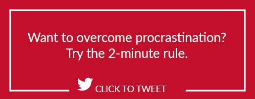 Want to overcome procrastination? Try the 2-minute rule.