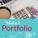 """I came across the term """"portfolio life"""" about six weeks ago. It spoke to me immediately. And I realized that was exactly what I wanted to do. Click through to see why."""