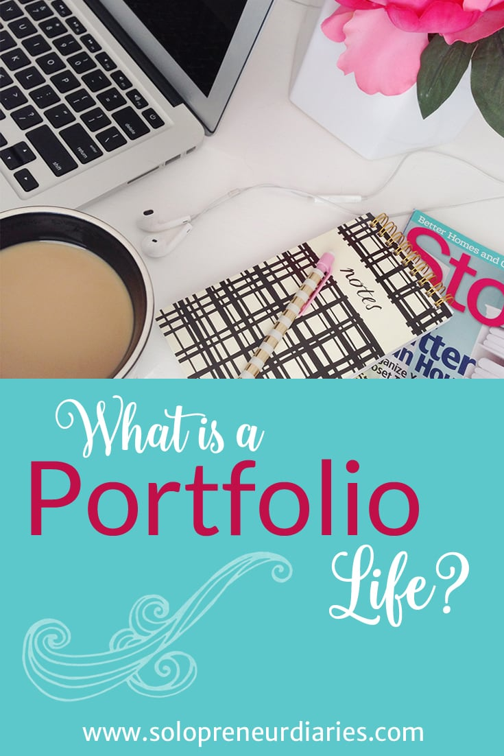 "I came across the term ""portfolio life"" about six weeks ago. It spoke to me immediately. And I realized that was exactly what I wanted to do. Click through to see why."