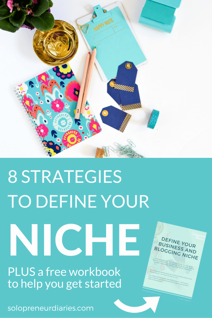 strategies to define your niche solopreneur diaries an important step in building a successful blog or business is finding your focus click