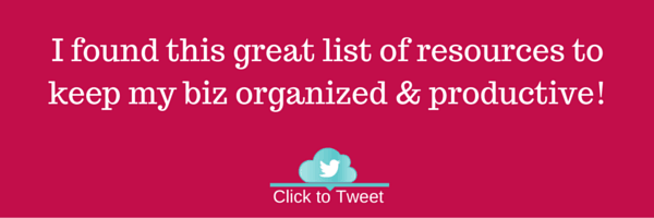 I found this great list of resources to keep my biz organized & productive!