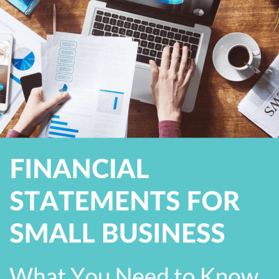 Financial Statements for Small Business: What You Need to Know