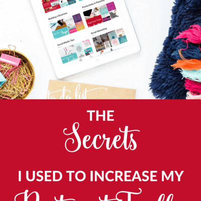 The Secrets I Used to Increase My Pinterest Traffic