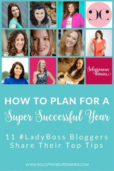 Are you in small business planning mode? 11 LadyBoss bloggers share their top tips on how to plan for a super successful year.