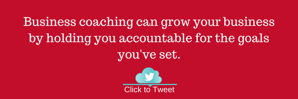 Business coaching can grow your business by holding you accountable for the goals you've set.