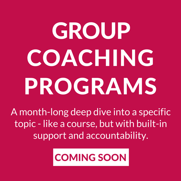 A month-long deep dive into a specific topic - like a course, but with built-in support and accountability. Coming soon.
