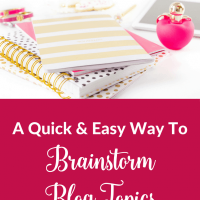 A Quick and Easy Way to Brainstorm Blog Topics