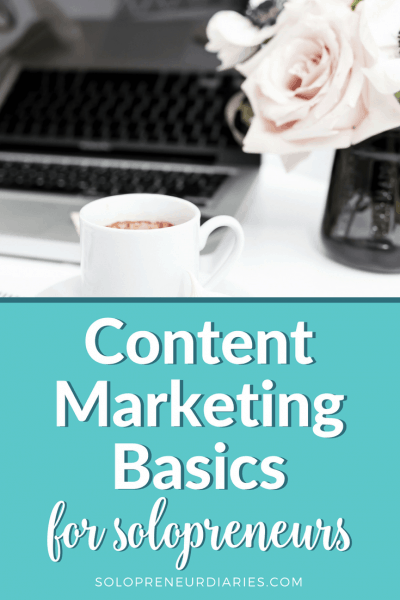 Content Marketing Basics for Solopreneurs