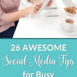 Social Media | Are you a small business owner who doesn't have enough time for social media? 26 experts share their best social media tips for busy entrepreneurs. You'll learn about tools and hacks to help you stay focused and increase your productivity. #socialmediatips