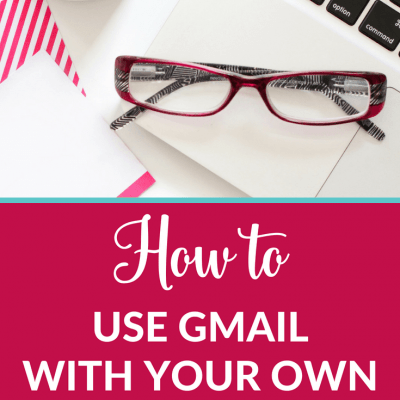 How to Use Gmail With Your Own Domain Name