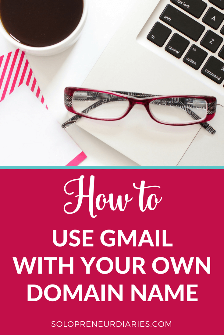 Blog Tips | Want to use Gmail with your own domain name? You'll project a professional, branded image for your business! This tutorial shares step-by-step instructions for how to set up Gmail with your custom domain. | Blogging foo beginners #business #blogging #solopreneur #blog #blogger