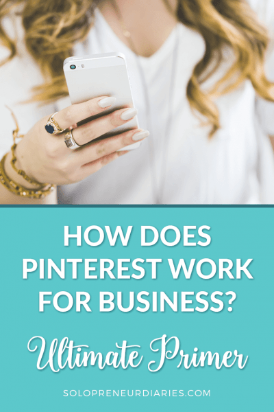 How Does Pinterest Work for Business? Ultimate Primer