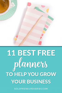 11 best free planners for bloggers and solopreneurs that will help you get organized so you can stay focused on the right things and crush your goals!