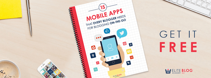 Must-Have Mobile Apps for Blogging on the Go