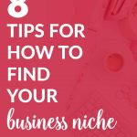 "Are you a new or aspiring entrepreneur who is thinking ""I don't know my niche?"" Or you aren't sure how to find your niche audience? Here are 8 tips for how to find your business niche, plus grab a free printable workbook!"