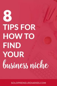 """Are you a new or aspiring entrepreneur who is thinking """"I don't know my niche?"""" Or you aren't sure how to find your niche audience? Here are 8 tips for how to find your business niche, plus grab a free printable workbook!"""