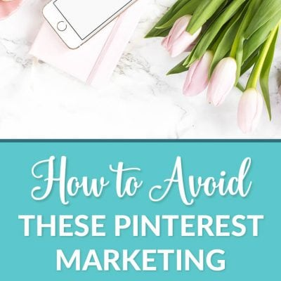9 Common Pinterest Mistakes That Are Easy to Avoid