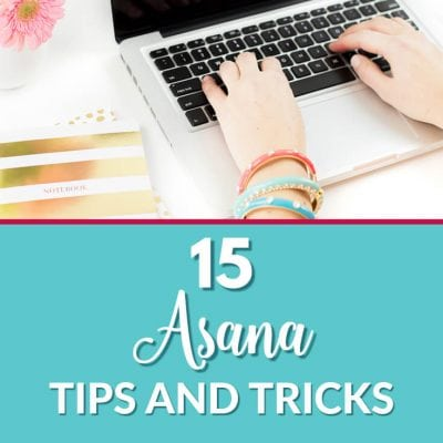 15 Quick Tips and Tricks to Get More Out of Asana