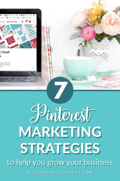 "Wondering ""How can I use Pinterest for marketing?"" These seven Pinterest marketing strategies will help you grow traffic to your blog or website, build your email list, and increase revenue for your business."