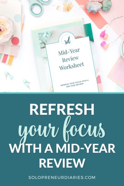 A mid-year review gives you an opportunity to check in on your business and your goals. Take time reflect on the last 6 months. You'll come out with a refreshed focus on your goals.