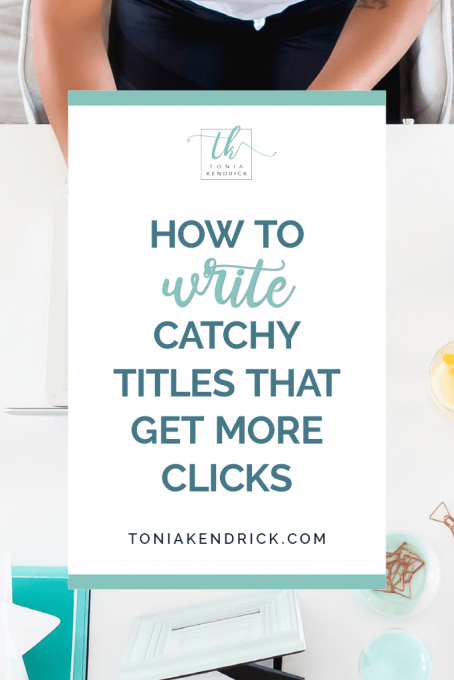 How to Write Catchy Titles That Get More Clicks - featured pin