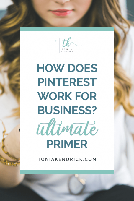 How Does Pinterest Work for Business? Ultimate Primer - featured pin