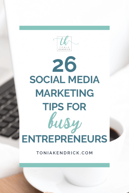 26 Social Media Marketing Tips for Busy Entrepreneurs - featured pin