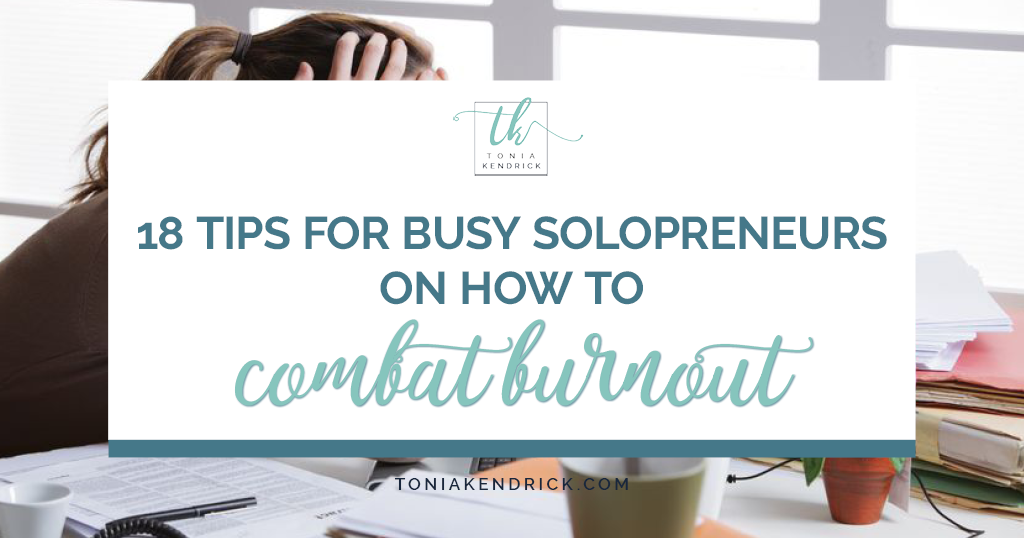 18 Tips for Busy Solopreneurs on How to Combat Burnout - featured image