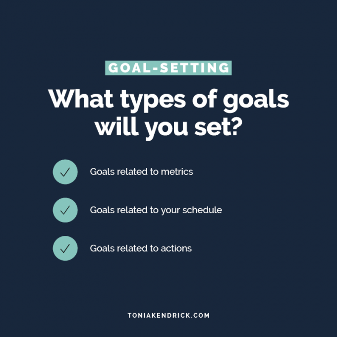 What types of goals will you set?